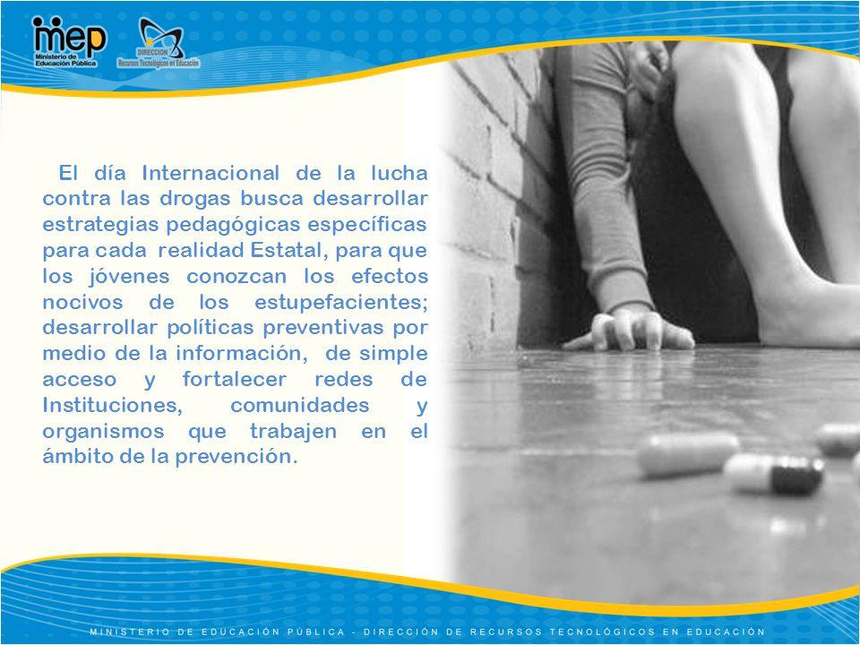 El día Internacional de la lucha contra las drogas busca desarrollar estrategias pedagógicas específicas para cada realidad Estatal, para que los jóve