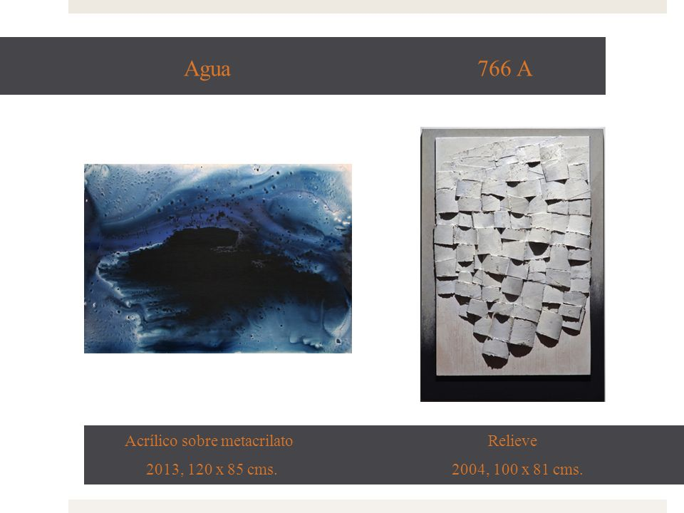 Tierra 586 A Acrílico sobre metacrilato Relieve 2013, 100 x 100 cms. 2002, 100 x 81 cms.