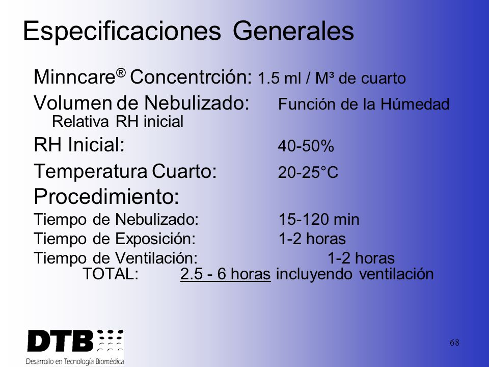 67 Humedad Relativa Inicialmente debe ser <40%. La actividad biocida optima se da a la humedad relativa del 80%. (1) Se debera mantener por debajo del