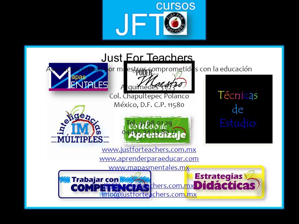 Técnicas de Estudio Just For Teachers Asociación creada por maestros comprometidos con la educación Arquímedes 31/23ª Col.
