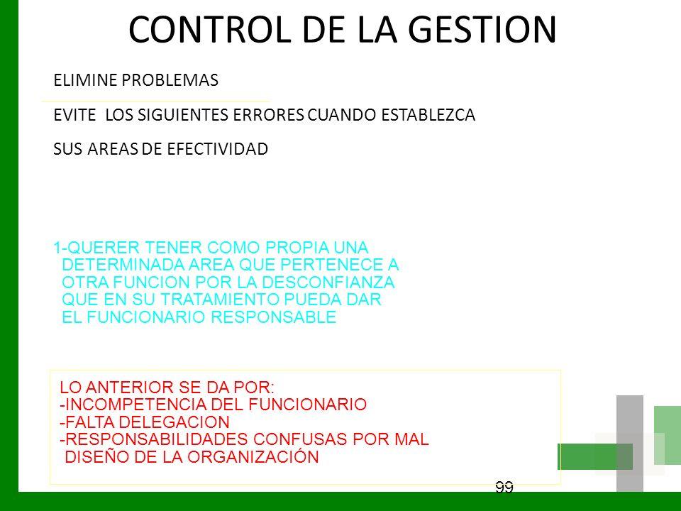 CONTROL DE LA GESTION ELIMINE PROBLEMAS EVITE LOS SIGUIENTES ERRORES CUANDO ESTABLEZCA SUS AREAS DE EFECTIVIDAD 99 1-QUERER TENER COMO PROPIA UNA DETE