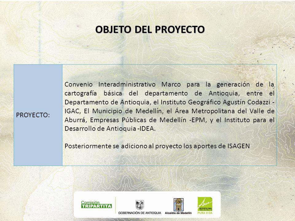 PROYECTO: Convenio Interadministrativo Marco para la generación de la cartografía básica del departamento de Antioquia, entre el Departamento de Antio