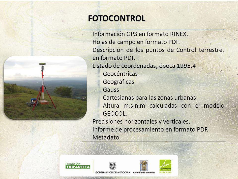 Información GPS en formato RINEX. Hojas de campo en formato PDF. Descripción de los puntos de Control terrestre, en formato PDF. Listado de coordenada