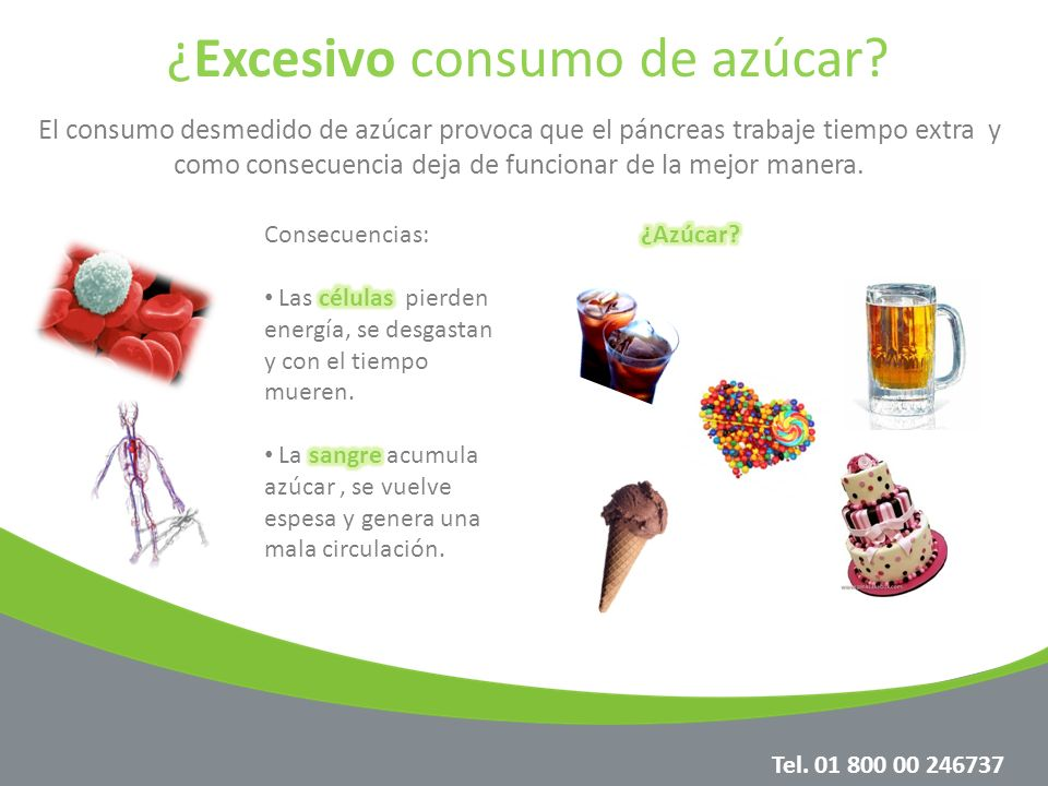 ¿Excesivo consumo de azúcar? El consumo desmedido de azúcar provoca que el páncreas trabaje tiempo extra y como consecuencia deja de funcionar de la m
