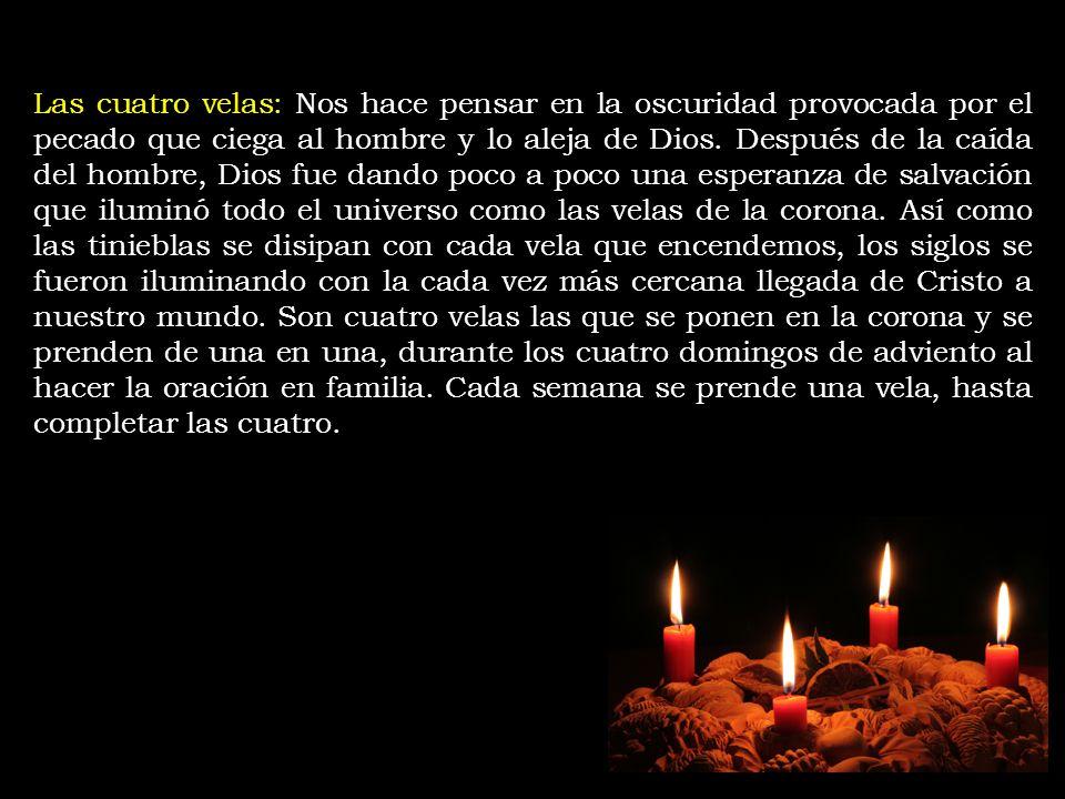 Las cuatro velas: Nos hace pensar en la oscuridad provocada por el pecado que ciega al hombre y lo aleja de Dios. Después de la caída del hombre, Dios