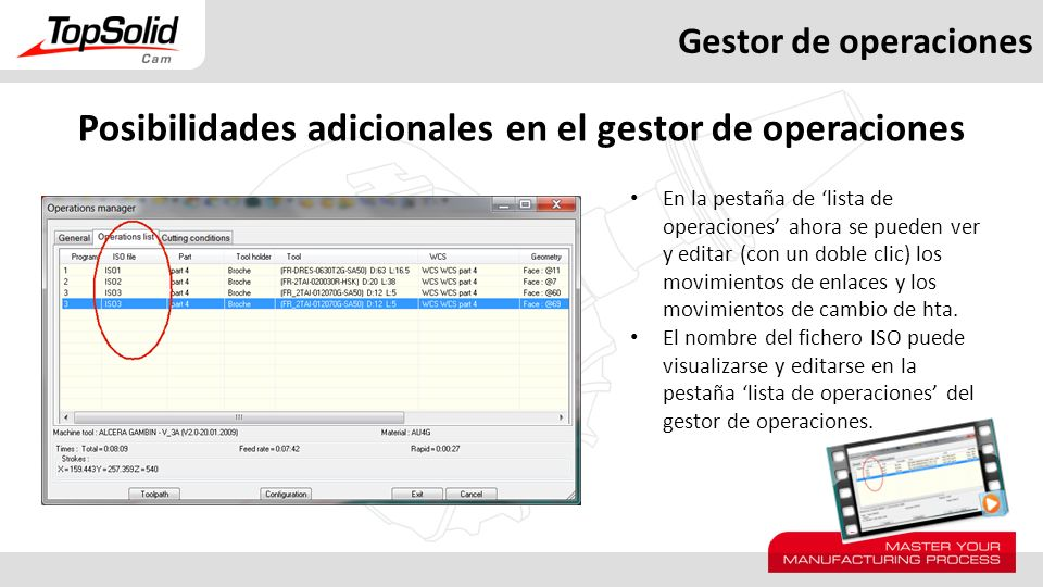 Gestor de operaciones Posibilidades adicionales en el gestor de operaciones En la pestaña de lista de operaciones ahora se pueden ver y editar (con un