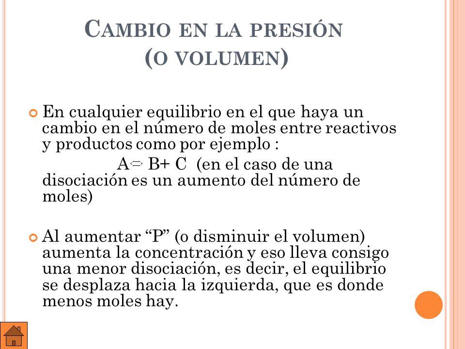 Este desplazamiento del equilibrio hacia donde menos moles haya al aumentar la presión es válido y generalizable para cualquier equilibrio en el que intervengan gases.
