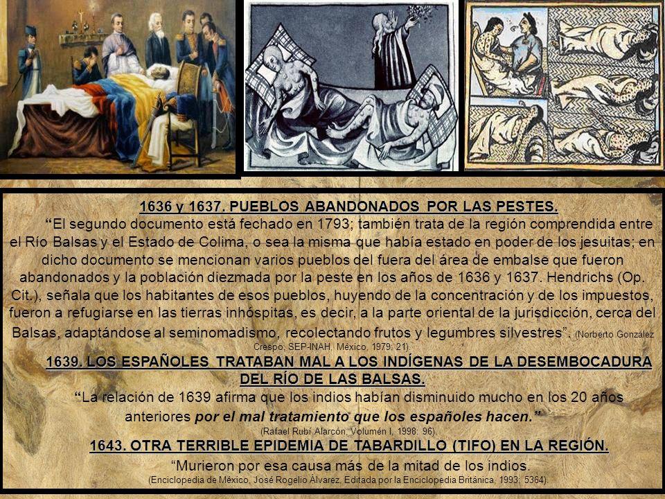 1636 hasta 1745.LOS JESUITAS ERAN PROPIETARIOS DE LA HACIENDA SINAGUA, LA GUACANA Y ZACATULA.