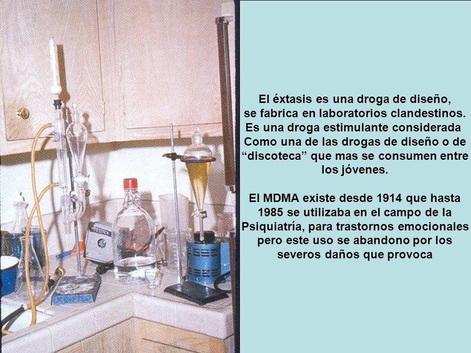 El éxtasis es una droga de diseño, se fabrica en laboratorios clandestinos. Es una droga estimulante considerada Como una de las drogas de diseño o de