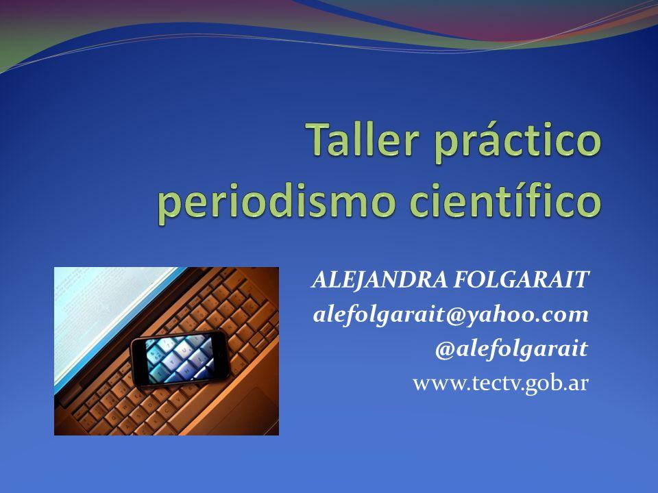 ALEJANDRA FOLGARAIT alefolgarait@yahoo.com @alefolgarait www.tectv.gob.ar