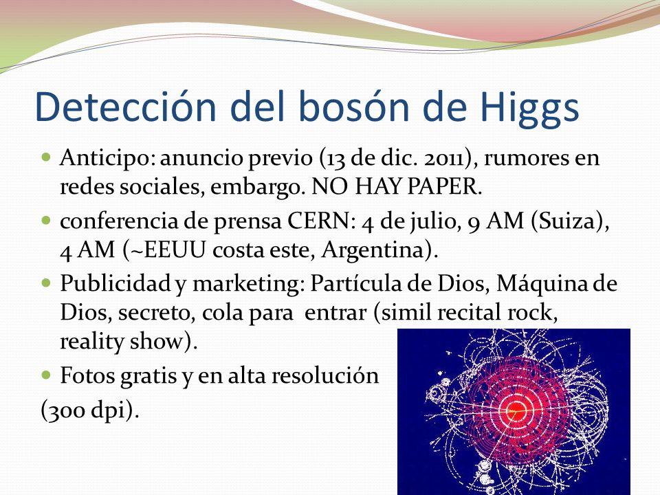 Detección del bosón de Higgs Anticipo: anuncio previo (13 de dic. 2011), rumores en redes sociales, embargo. NO HAY PAPER. conferencia de prensa CERN:
