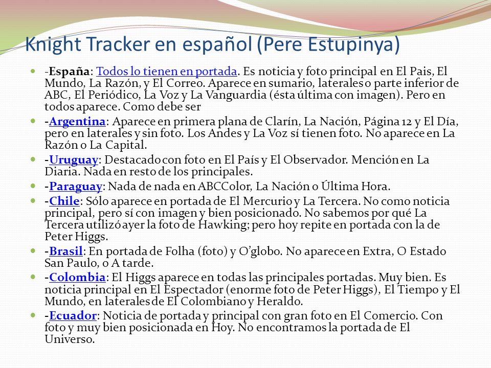 Knight Tracker en español (Pere Estupinya) - España: Todos lo tienen en portada. Es noticia y foto principal en El Pais, El Mundo, La Razón, y El Corr