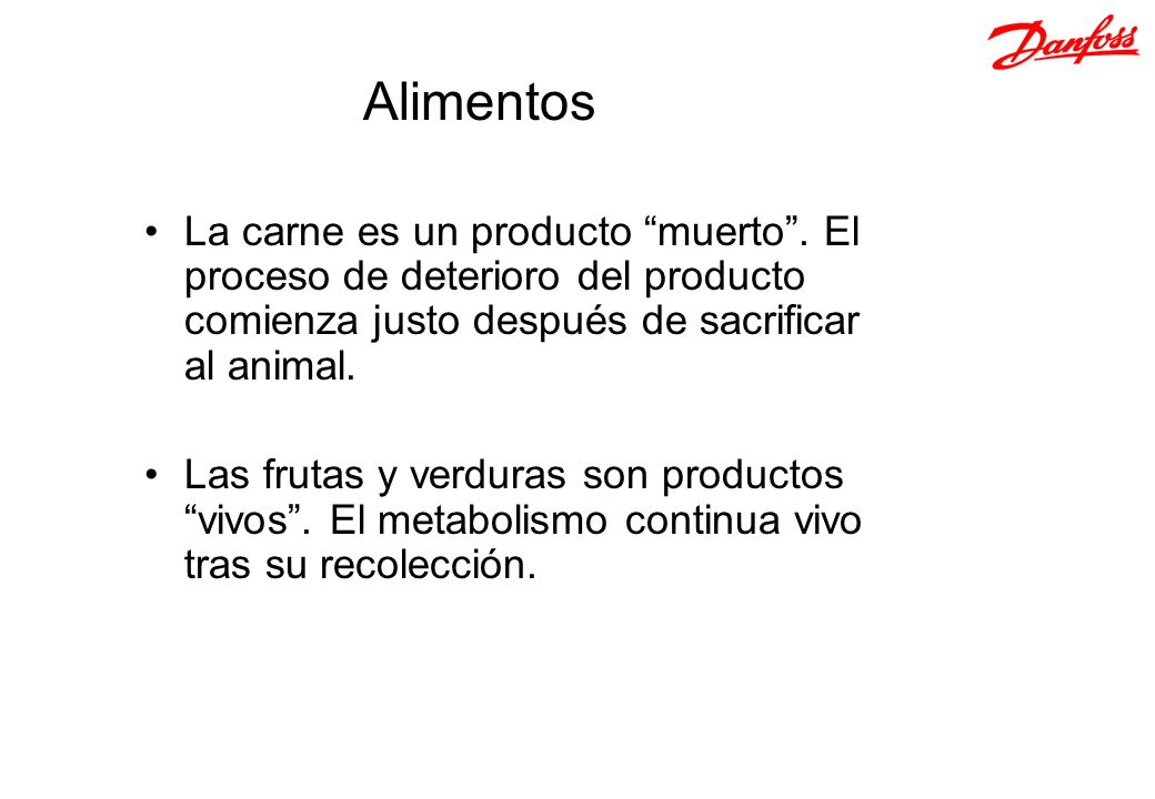 Alimentos La carne es un producto muerto. El proceso de deterioro del producto comienza justo después de sacrificar al animal. Las frutas y verduras s