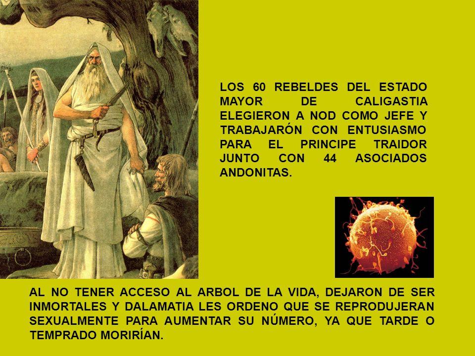 LOS 60 REBELDES DEL ESTADO MAYOR DE CALIGASTIA ELEGIERON A NOD COMO JEFE Y TRABAJARÓN CON ENTUSIASMO PARA EL PRINCIPE TRAIDOR JUNTO CON 44 ASOCIADOS ANDONITAS.