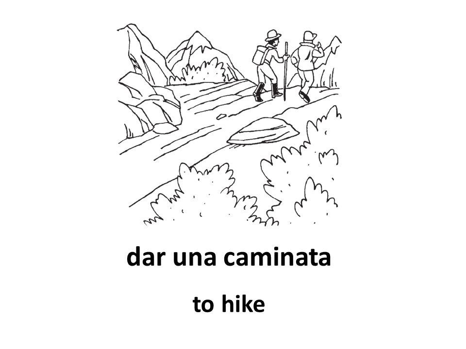 dar una caminata to hike