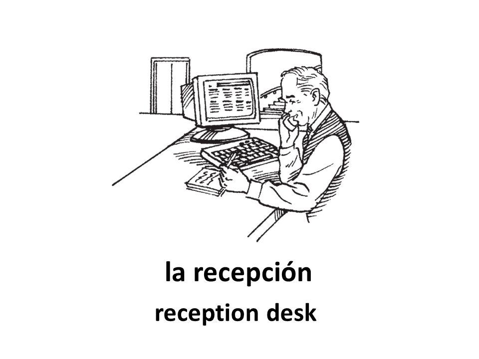 la recepción reception desk