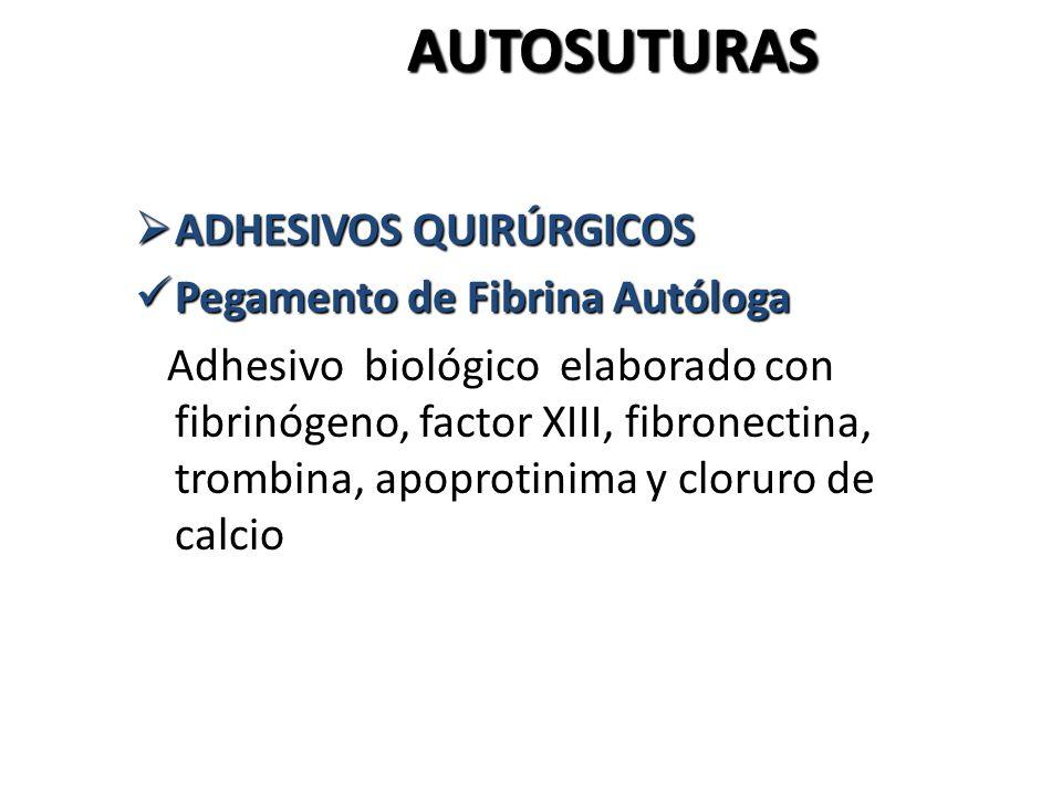 AUTOSUTURAS AUTOSUTURAS ADHESIVOS QUIRÚRGICOS ADHESIVOS QUIRÚRGICOS Pegamento de Fibrina Autóloga Pegamento de Fibrina Autóloga Adhesivo biológico ela
