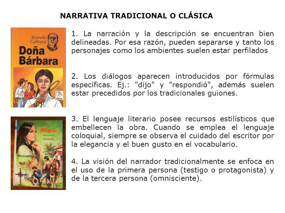 NARRATIVA TRADICIONAL O CLÁSICA 1.La narración y la descripción se encuentran bien delineadas.