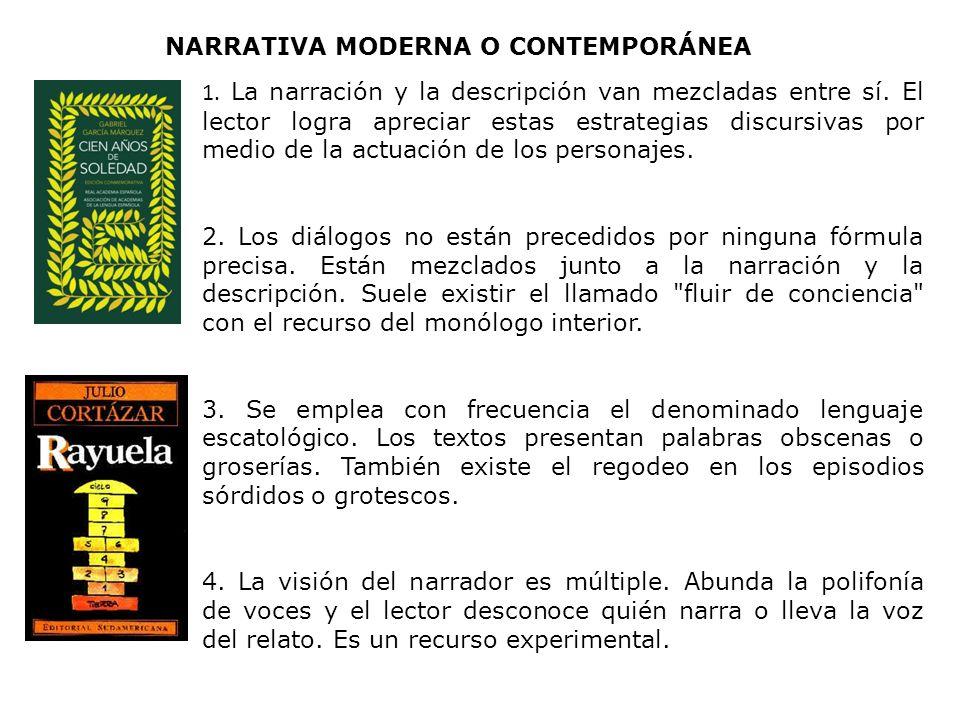 NARRATIVA MODERNA O CONTEMPORÁNEA 1.La narración y la descripción van mezcladas entre sí.