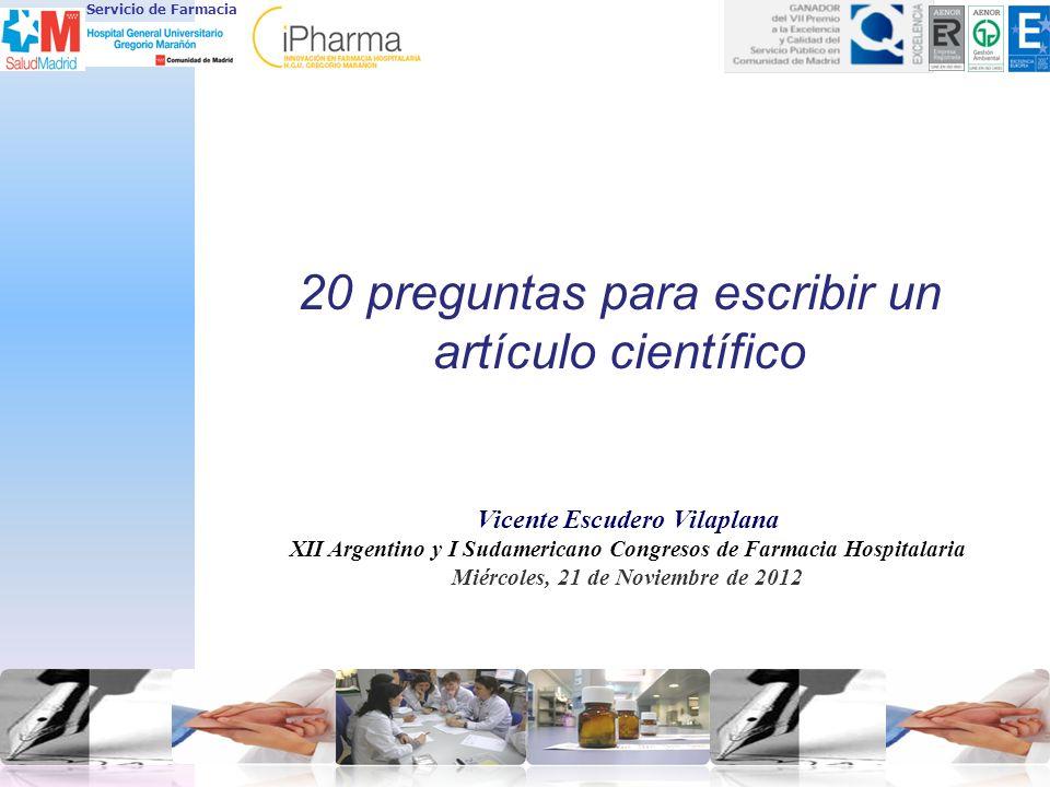 20 preguntas para escribir un artículo científico Vicente Escudero Vilaplana XII Argentino y I Sudamericano Congresos de Farmacia Hospitalaria Miércol