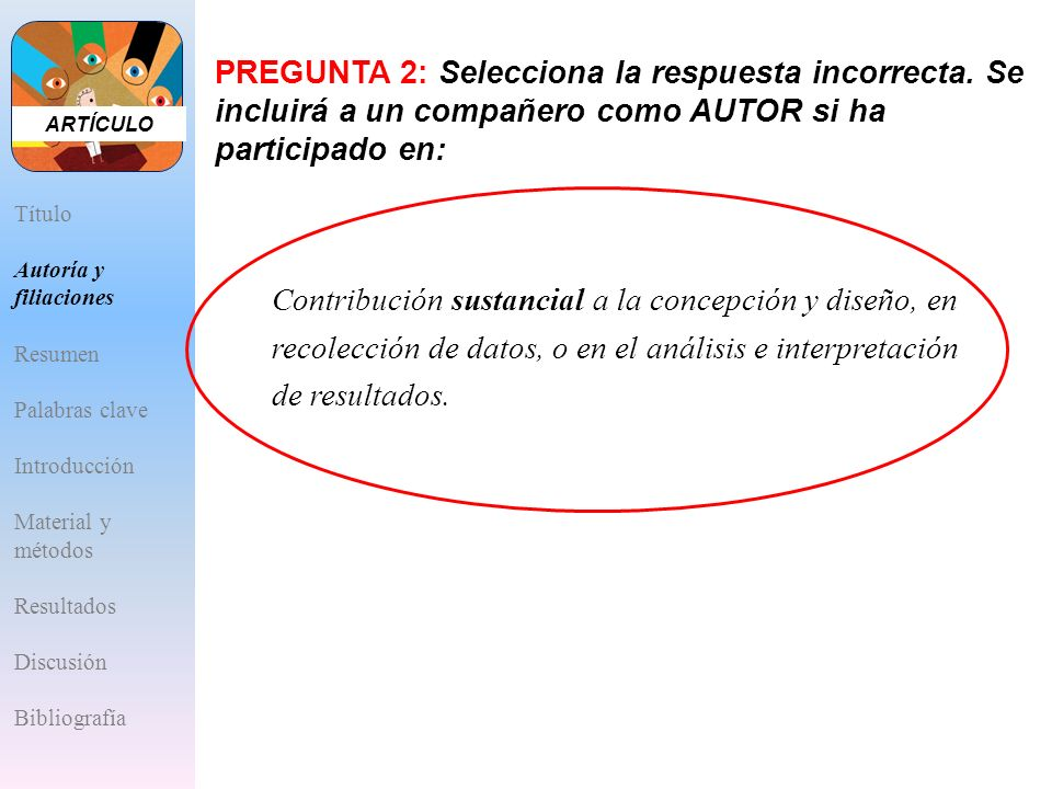 ARTÍCULO Título Autoría y filiaciones Resumen Palabras clave Introducción Material y métodos Resultados Discusión Bibliografía Contribución sustancial