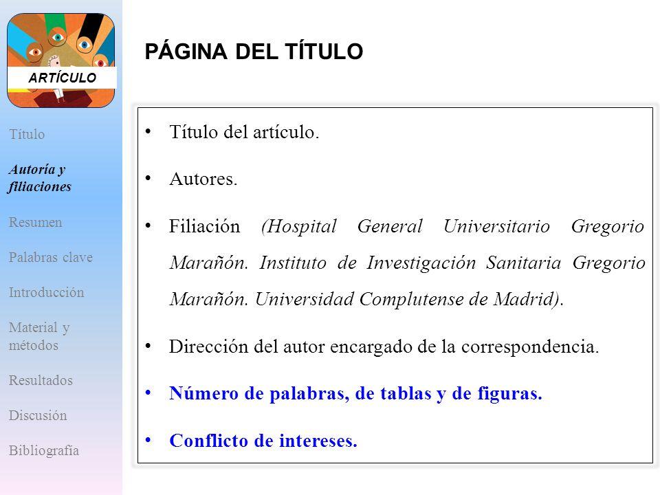 PÁGINA DEL TÍTULO Título del artículo. Autores. Filiación (Hospital General Universitario Gregorio Marañón. Instituto de Investigación Sanitaria Grego