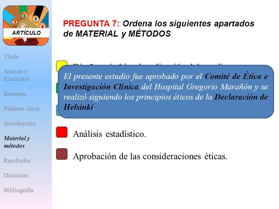 A.Diseño y ámbito de aplicación del estudio. B.Criterios de inclusión/exclusión. C.Descripción y obtención de variables. D.Análisis estadístico. E.Apr