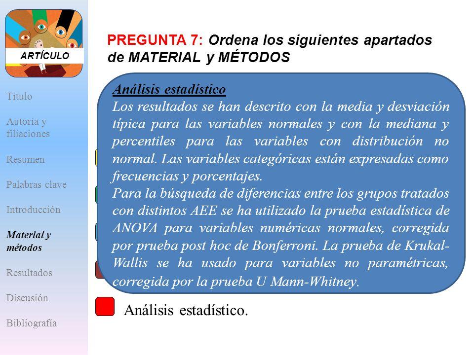 A.Diseño y ámbito de aplicación del estudio. B.Criterios de inclusión/exclusión. C.Descripción y obtención de variables. D.Aprobación de las considera
