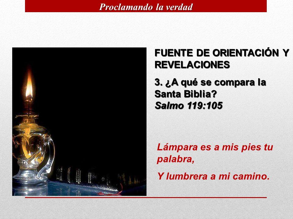 FUENTE DE ORIENTACIÓN Y REVELACIONES 4.¿Qué beneficio reporta leer la Santa Biblia.