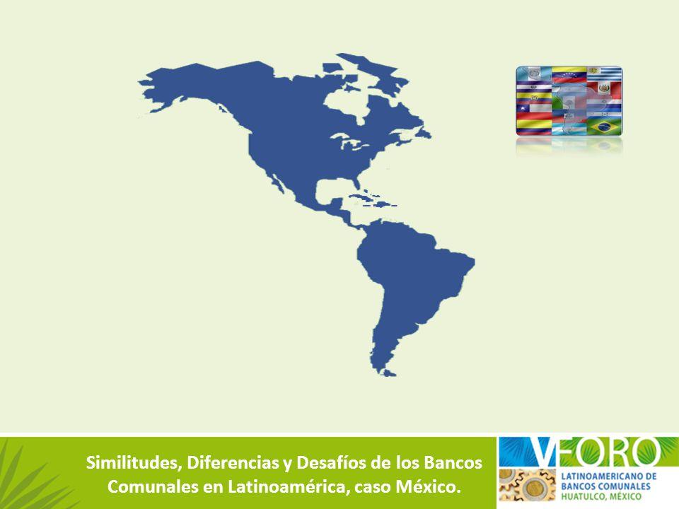Similitudes, Diferencias y Desafíos de los Bancos Comunales en Latinoamérica, caso México.