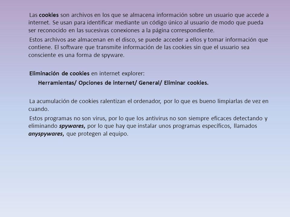 Las cookies son archivos en los que se almacena información sobre un usuario que accede a internet. Se usan para identificar mediante un código único