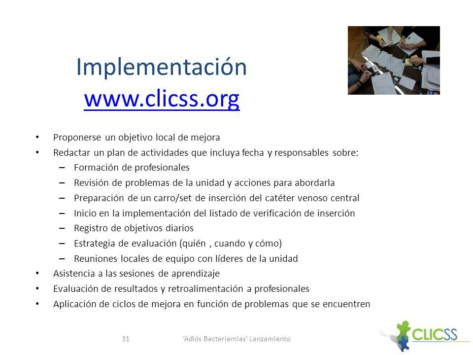 Implementación www.clicss.org www.clicss.org Proponerse un objetivo local de mejora Redactar un plan de actividades que incluya fecha y responsables s