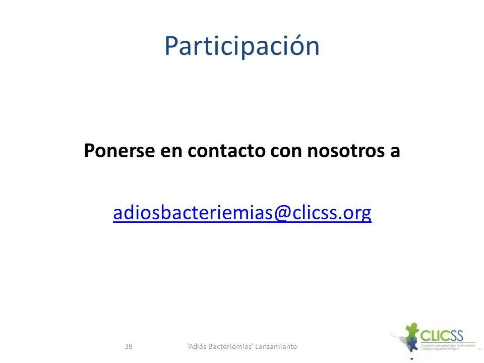Participación Adiós Bacteriemias Lanzamiento39 Ponerse en contacto con nosotros a adiosbacteriemias@clicss.org