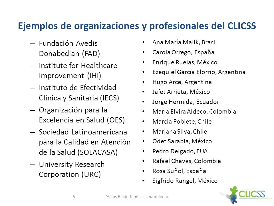 Ejemplos de organizaciones y profesionales del CLICSS – Fundación Avedis Donabedian (FAD) – Institute for Healthcare Improvement (IHI) – Instituto de