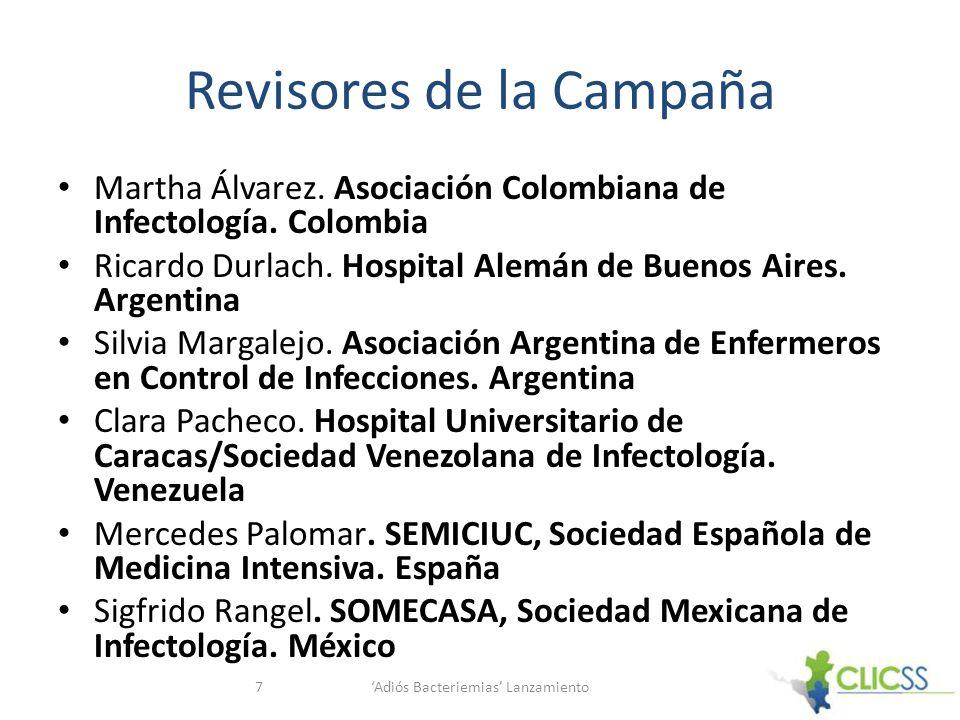 Revisores de la Campaña Martha Álvarez. Asociación Colombiana de Infectología. Colombia Ricardo Durlach. Hospital Alemán de Buenos Aires. Argentina Si