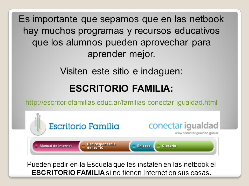 Es importante que sepamos que en las netbook hay muchos programas y recursos educativos que los alumnos pueden aprovechar para aprender mejor. Visiten