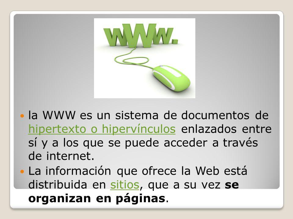 la WWW es un sistema de documentos de hipertexto o hipervínculos enlazados entre sí y a los que se puede acceder a través de internet. hipertexto o hi