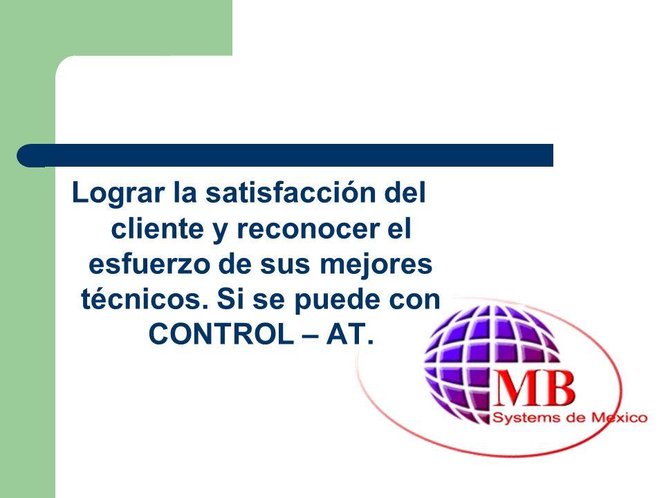 Lograr la satisfacción del cliente y reconocer el esfuerzo de sus mejores técnicos. Si se puede con CONTROL – AT.