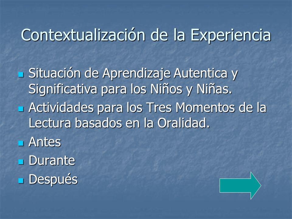 Contextualización de la Experiencia Situación de Aprendizaje Autentica y Significativa para los Niños y Niñas. Situación de Aprendizaje Autentica y Si