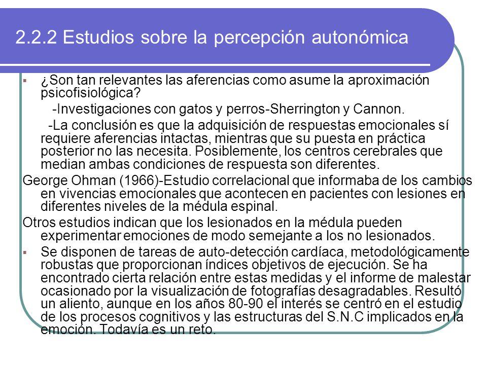 2.2.2 Estudios sobre la percepción autonómica ¿Son tan relevantes las aferencias como asume la aproximación psicofisiológica? -Investigaciones con gat