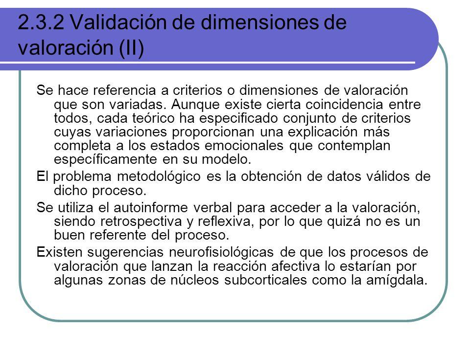 2.3.2 Validación de dimensiones de valoración (II) Se hace referencia a criterios o dimensiones de valoración que son variadas. Aunque existe cierta c