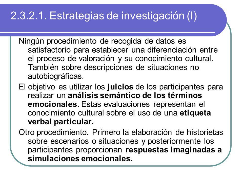 2.3.2.1. Estrategias de investigación (I) Ningún procedimiento de recogida de datos es satisfactorio para establecer una diferenciación entre el proce