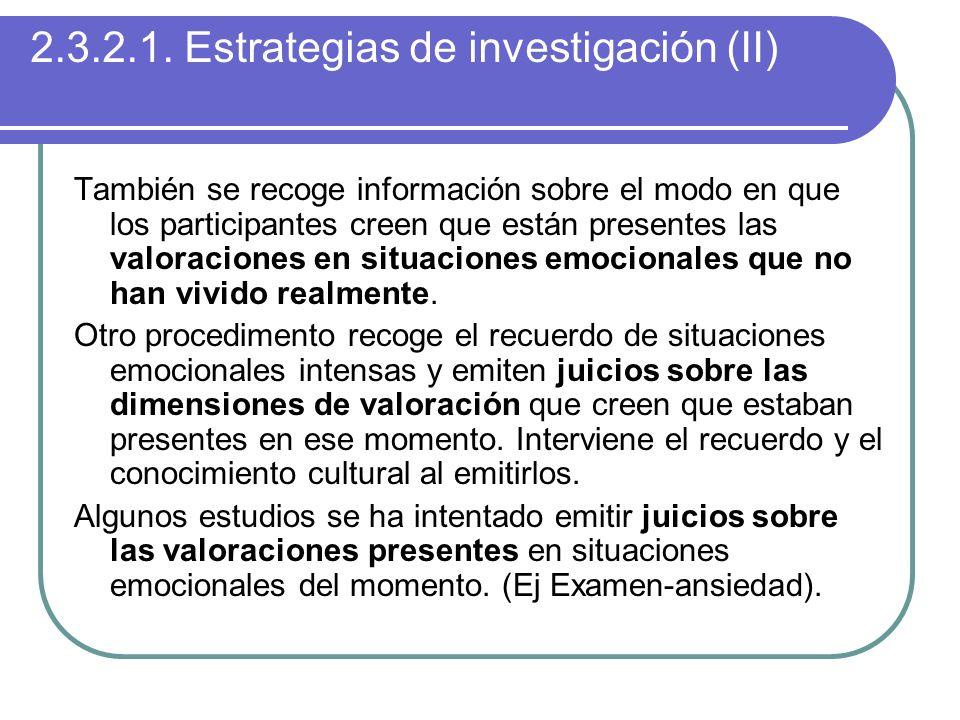 2.3.2.1. Estrategias de investigación (II) También se recoge información sobre el modo en que los participantes creen que están presentes las valoraci