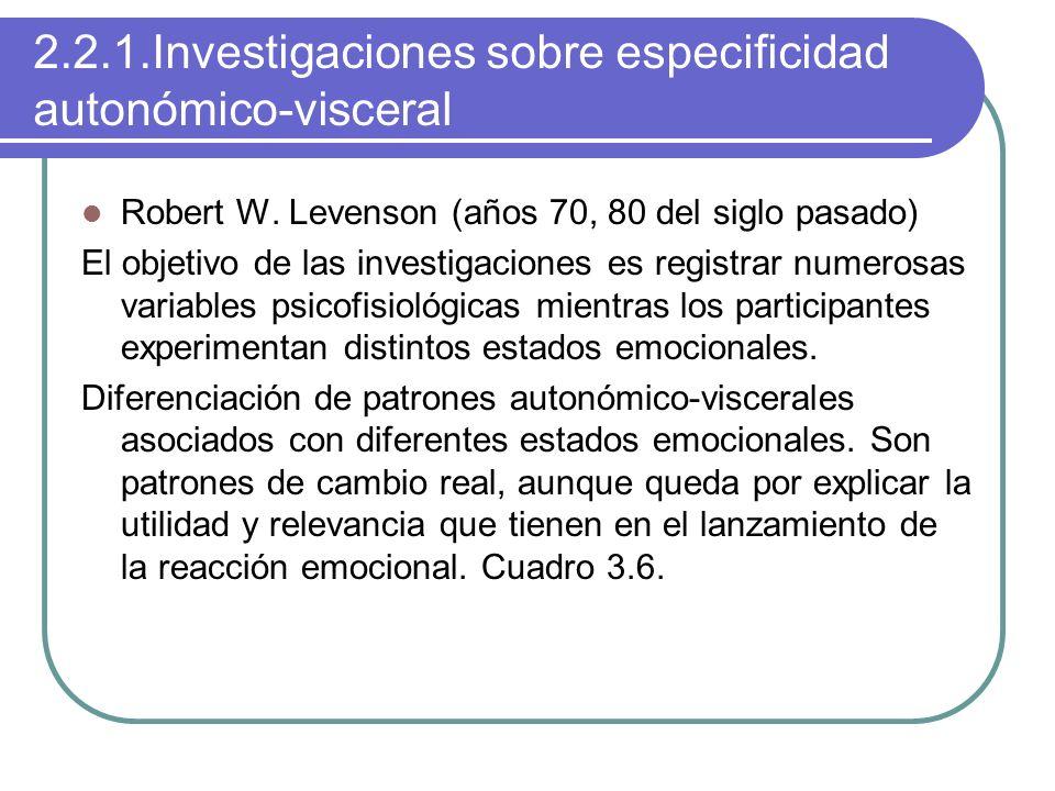 2.2.1.Investigaciones sobre especificidad autonómico-visceral Robert W. Levenson (años 70, 80 del siglo pasado) El objetivo de las investigaciones es