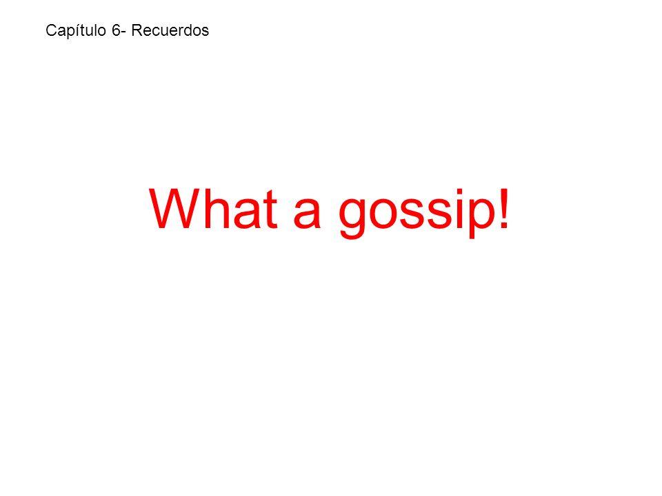 What a gossip! Capítulo 6- Recuerdos