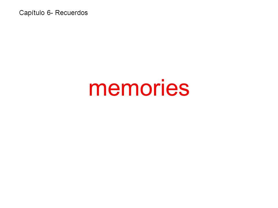 memories Capítulo 6- Recuerdos