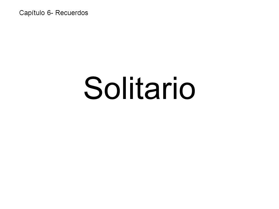 Solitario Capítulo 6- Recuerdos
