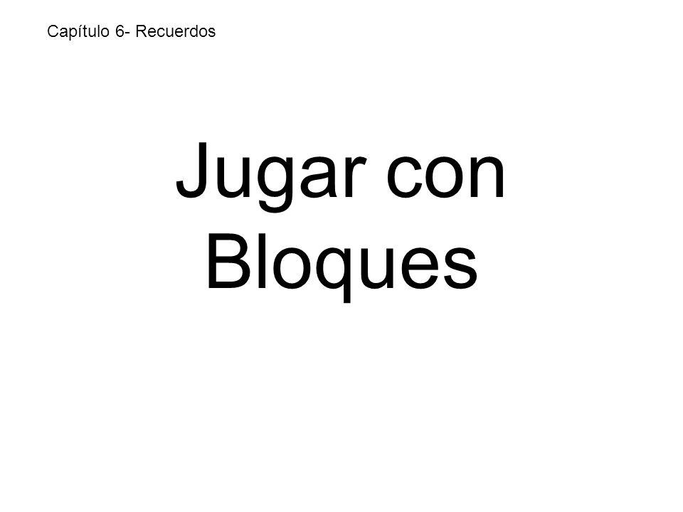 Jugar con Bloques Capítulo 6- Recuerdos