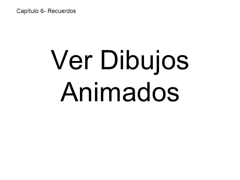 Ver Dibujos Animados Capítulo 6- Recuerdos