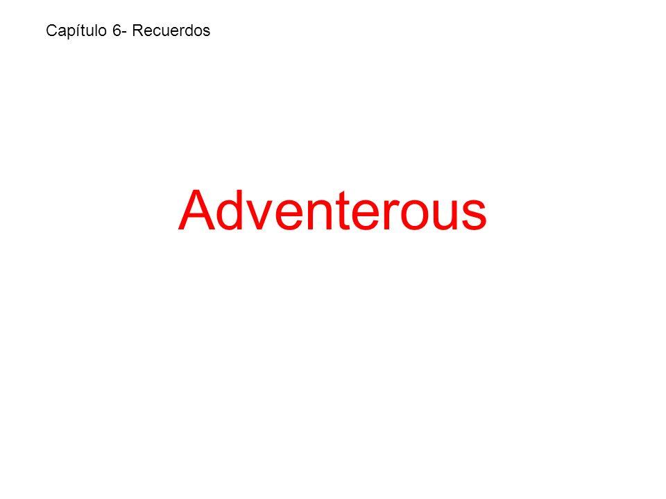 Adventerous Capítulo 6- Recuerdos
